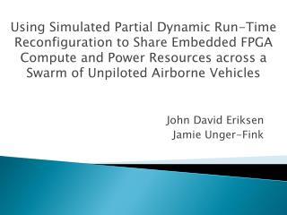 John David Eriksen Jamie Unger-Fink