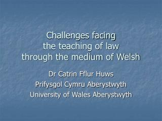 Challenges facing  the teaching of law  through the medium of Welsh