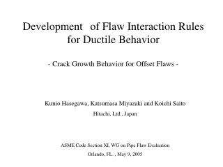 Development of Flaw Interaction Rules for Ductile Behavior - Crack Growth Behavior for Offset Flaws -