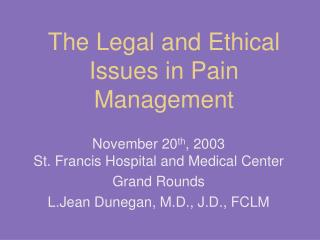 The Legal and Ethical Issues in Pain Management