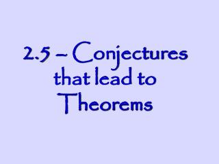 2.5 – Conjectures that lead to Theorems