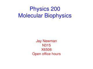 Physics 200 Molecular Biophysics