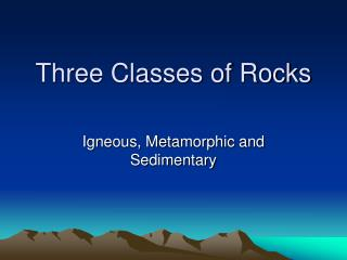 Three Classes of Rocks