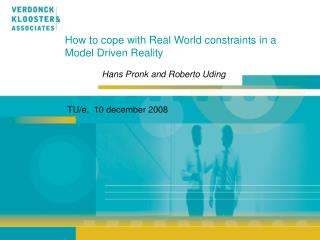 How to cope with Real World constraints in a Model Driven Reality