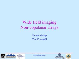 Wide field imaging Non-copalanar arrays