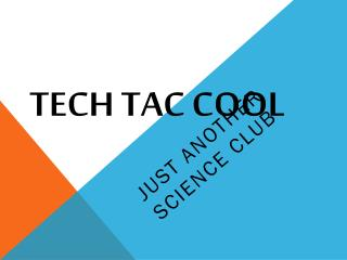 TECH TAC COOL