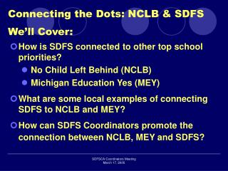 Connecting the Dots: NCLB & SDFS We�ll Cover: