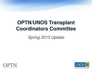 OPTN/UNOS Transplant Coordinators Committee