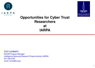 Opportunities for Cyber Trust Researchers  at  IARPA
