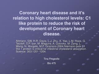 Coronary heart disease and it's relation to high cholesterol levels: C1 like protein to reduce the risk of development