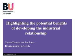 Highlighting the potential benefits        of developing the industrial relationship