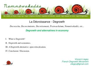 La  Décroissance  - Degrowth Decrescita ,  Decrecimiento ,  Decreixement ,  Postwachstum ,  Nemnövekedés , etc... Degro