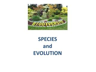 SPECIES  and EVOLUTION