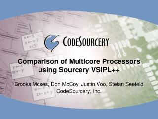 Comparison of Multicore Processors using Sourcery VSIPL++