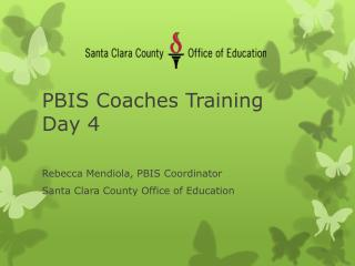 PBIS Coaches Training	 Day 4