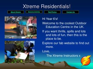 Xtreme Residentials!