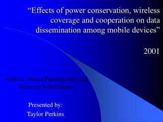 """Effects of power conservation, wireless coverage and cooperation on data dissemination among mobile devices"" 2001"