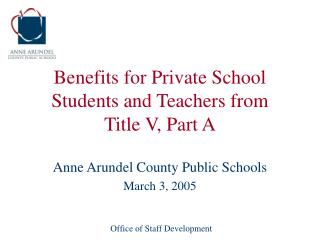 Benefits for Private School Students and Teachers from Title V, Part A