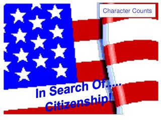 In Search Of..... Citizenship!