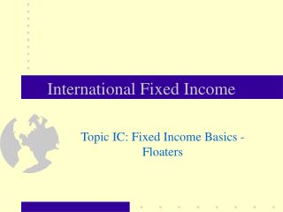 International Fixed Income