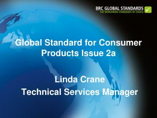 Global Standard for Consumer Products Issue 2a