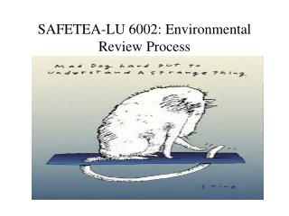 SAFETEA-LU 6002: Environmental Review Process