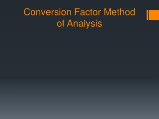 Conversion Factor Method of Analysis