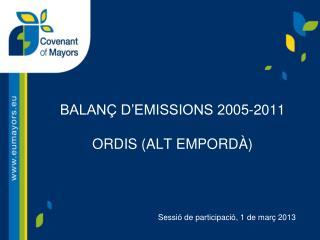 BALANÇ D'EMISSIONS 2005-2011 ORDIS (ALT EMPORDÀ)