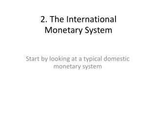 2. The International Monetary System