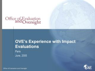 OVE's Experience with Impact Evaluations