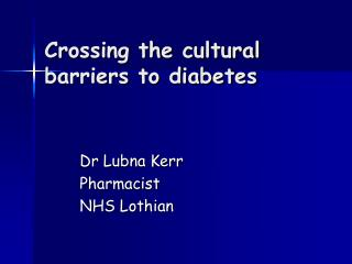 Crossing the cultural barriers to diabetes