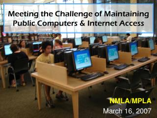 Meeting the Challenge of Maintaining Public Computers & Internet Access