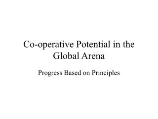 Co-operative Potential in the Global Arena