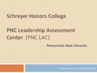 Schreyer Honors College PNC Leadership Assessment Center   (PNC LAC)