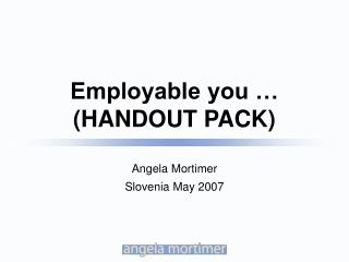 Employable you … (HANDOUT PACK)