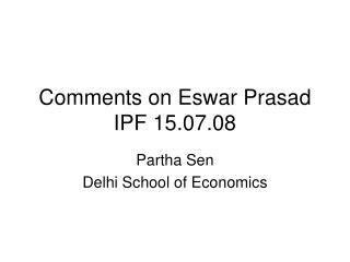 Comments on Eswar Prasad IPF 15.07.08