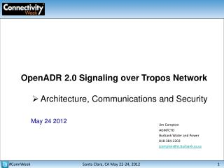 OpenADR 2.0 Signaling over  Tropos  Network Architecture, Communications and Security  May 24 2012