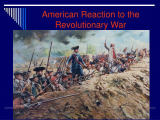 American Reaction to the Revolutionary War