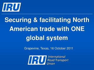 Securing & facilitating North American trade with ONE global system