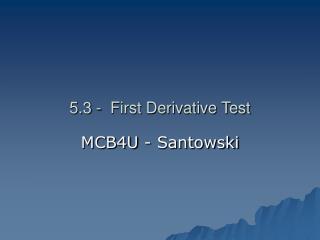 5.3 -  First Derivative Test