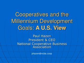 Cooperatives and the  Millennium Development Goals:  A U.S. View