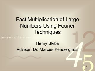 Fast Multiplication of Large Numbers Using Fourier Techniques