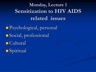 Monday, Lecture 1 Sensitization to HIV AIDS  related  issues