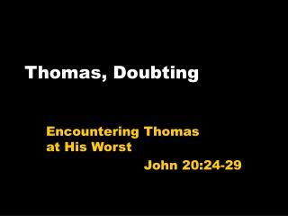 Thomas, Doubting