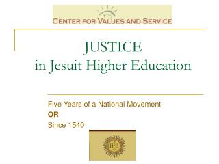 JUSTICE  in Jesuit Higher Education