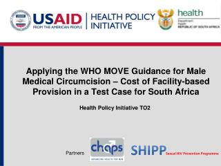 Applying the WHO MOVE Guidance for Male Medical Circumcision – Cost of Facility-based Provision in a Test Case for Sout