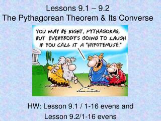 Lessons 9.1 – 9.2  The Pythagorean Theorem & Its Converse