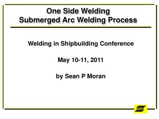 One Side Welding 		 Submerged Arc Welding Process