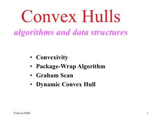 Convexivity Package-Wrap Algorithm Graham Scan Dynamic Convex Hull