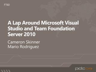 A Lap Around Microsoft Visual Studio and Team Foundation Server 2010
